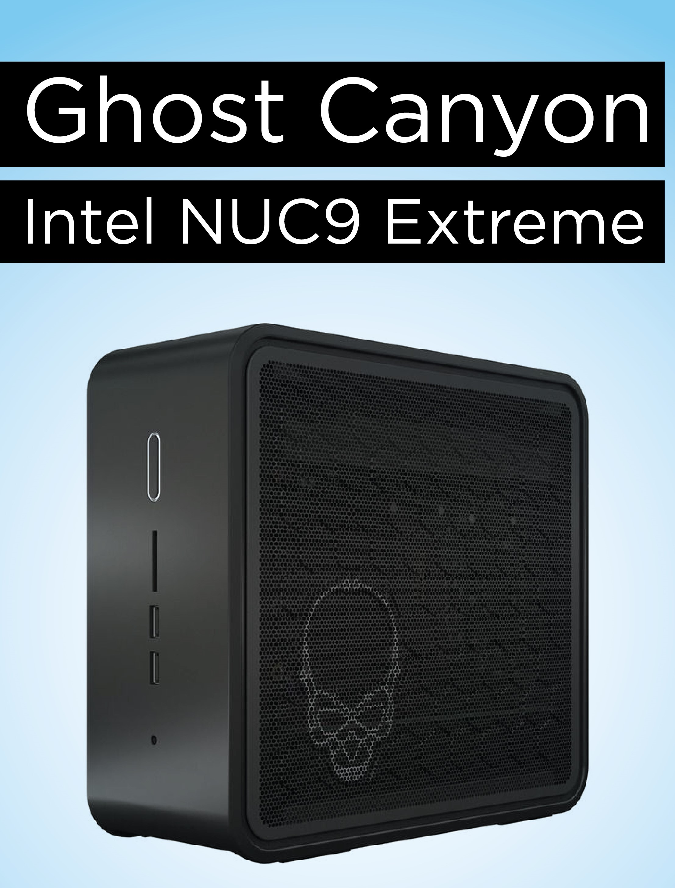 Meet the NUC 9 Extreme that can fit a mini GPU