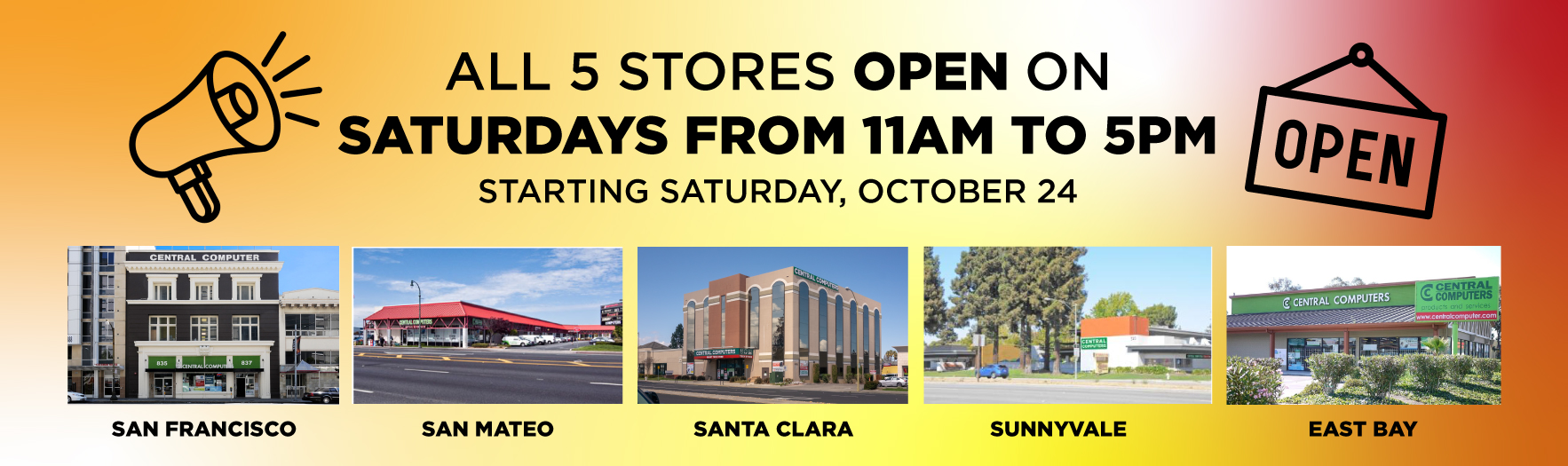 All 5 Stores Open on Saturdays From 11 am to 5 pm