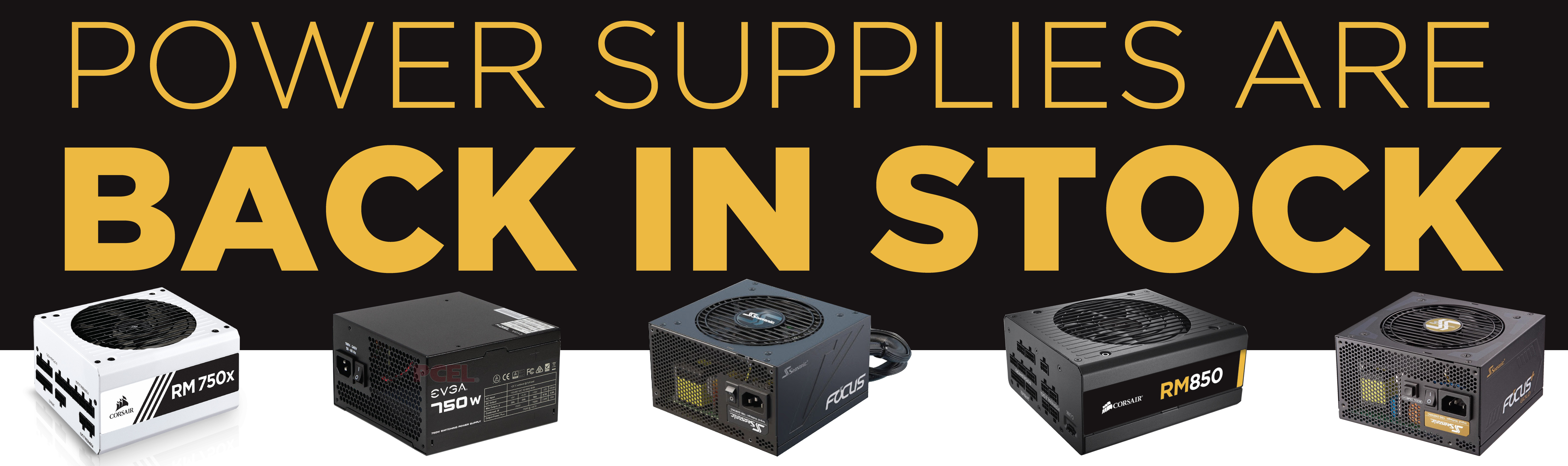 Power supplies are back in stock! Buy now or forever hold your watts.